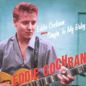 Cochran,Eddie - Eddie Cochran/Singin' To My Baby