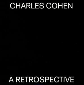 Cohen,Charles - A Retrospective