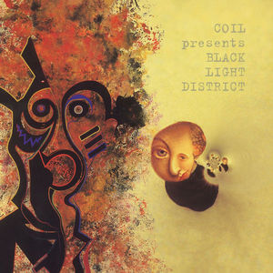 Coil presents Black Light District - A Thousand Lights In A Darkened Room (Colored)