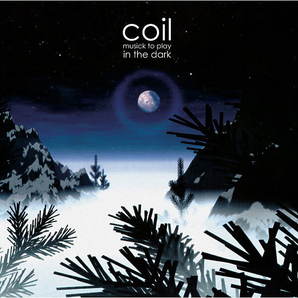 Coil - Musick to Play in the Dark (Etched Vinyl)