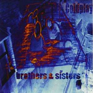 "Coldplay - Brothers & Sisters (The Sisters Blue Vinyl 7"")"