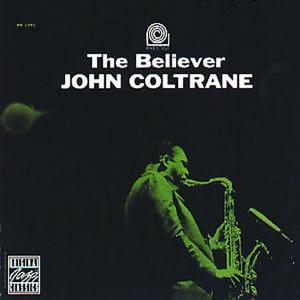 Coltrane,John - The Believer