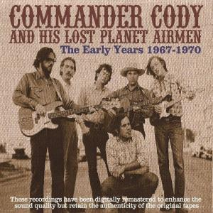 Commander Cody & His Lost Planet Airmen - The early years 1967-1970