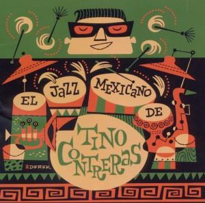 Contreras,Tino - El Jazz Mexicano De Tino Contreras