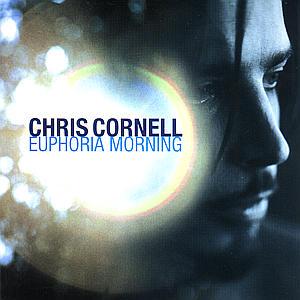 Cornell,Chris - Euphoria Morning