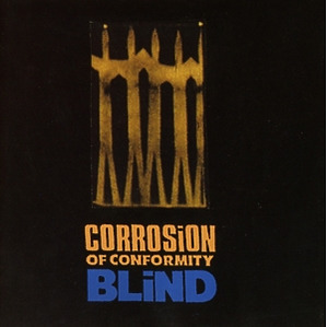 Corrosion Of Conformity - Blind (Expanded Edition)