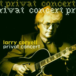 Coryell,Larry - Private Concert