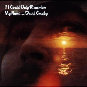 Crosby,David - If I Could Only Remember My Name