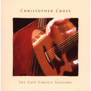 Cross,Christopher - The Cafe Carlyle Sessions