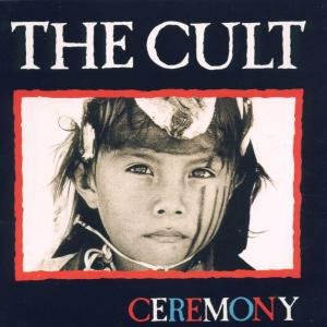 Cult,The - Ceremony