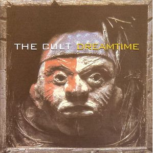 Cult,The - Dreamtime