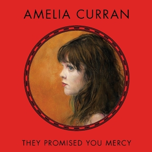 Curran,Amelia - They Promised You Mercy