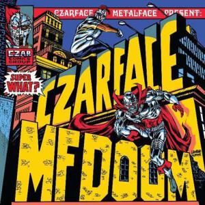 Czarface & MF DOOM - Super What?