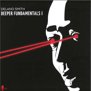 DELANO SMITH - Deeper Fundamentals I
