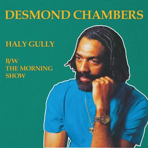 DESMOND CHAMBERS - HALY GULLY/THE MORNING SHOW