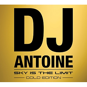 DJ Antoine - Sky Is The Limit (Gold Edition)