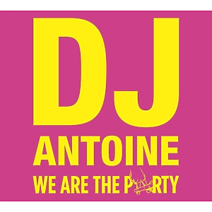 DJ Antoine - We Are The Party (Limited Edition)