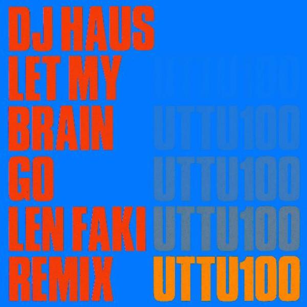 DJ Haus - Let My Brain Go (Len Faki Remix)