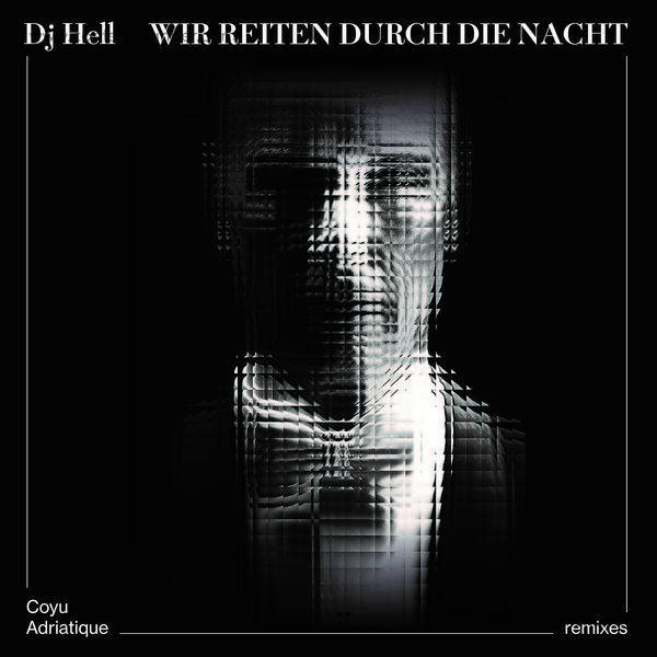 DJ Hell - Wir reiten durch die Nacht (Adriatique & Coyu Rmx)