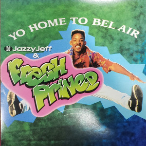 DJ Jazzy Jeff & The Fresh Price - Yo Home To Bel Air / Parents Just Don't Understand