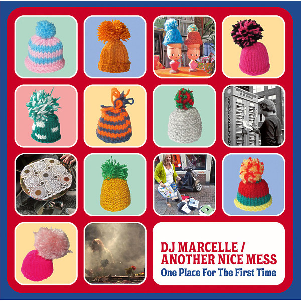 DJ Marcelle / Another Nice Mess - One Place For The First Time