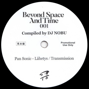 DJ NOBU - BEYOND SPACE AND TIME SAMPLER (Pan Sonic - Lähety