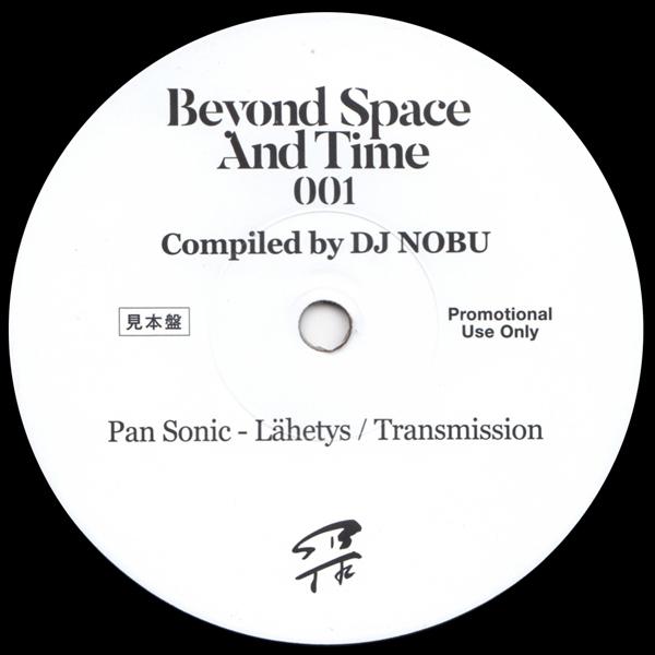 DJ NOBU - BEYOND SPACE AND TIME SAMPLER (Pan Sonic - Lähety