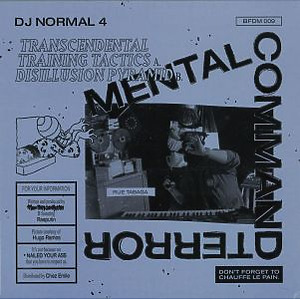 DJ Normal 4 - Mental Command Terror (Repress)
