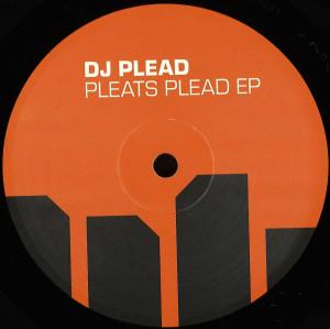 DJ Plead - Pleats Plead EP