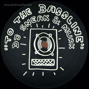 DJ Sneak / Murk - To The Bassline