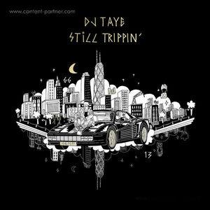 DJ Taye - Still Trippin