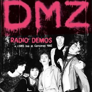 DMZ/Lyres - Radio Demos/Live At Cantones '82