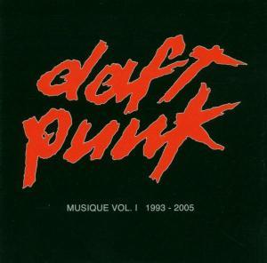 Daft Punk - Musique Vol.1 (1993-2005)