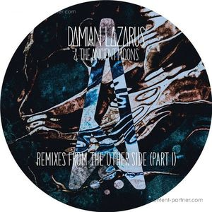 Damian Lazarus & The Ancient Moons - Remixes From The Other Side, Part 1
