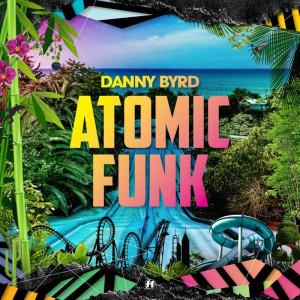 Danny Byrd - Atomic Funk (2LP)