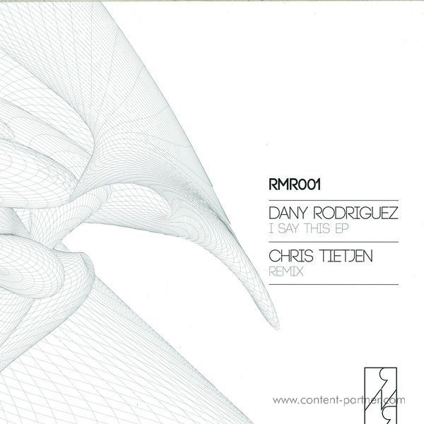 Dany Rodriguez - I Say This EP