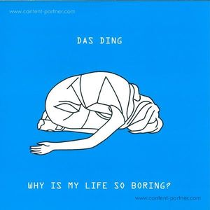 Das Ding - Why Is My Life So Boring