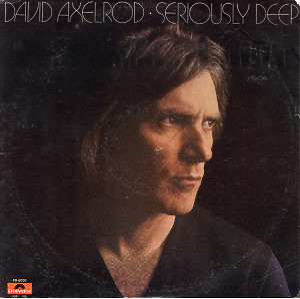 David Axelrod - Seriously Deep (Reissue)
