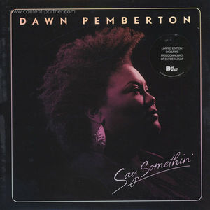 Dawn Pemberton - Say Somethin'