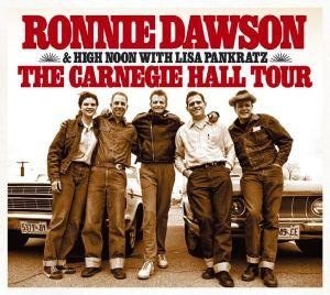 Dawson,Ronnie & High Noon with Pankratz, - The Carnegie Hall Tour