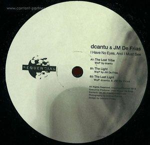 Dcantu & Jm De Frias - I Have No Eyes, And I Must See