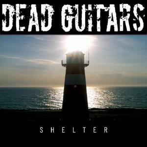 Dead Guitars - Shelter