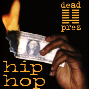 """Dead Prez - Hip Hop (7"""" Repress)"""
