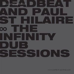 Deadbeat And Paul St Hilaire - The Infinity Dub Sessions (Back in)