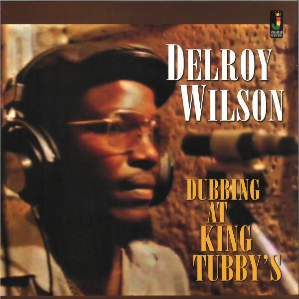 Delroy Wilson - Dubbing at King Tubby's (Vinyl LP)