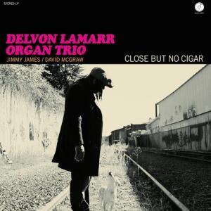 Delvon Lamarr Organ Trio - Close But No Cigar (LP)