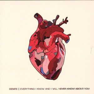 Denite - Everything I Know and I Will Never Know About You