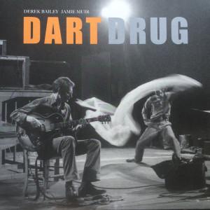 Derek Bailey & Jamie Muir - Dart Drug