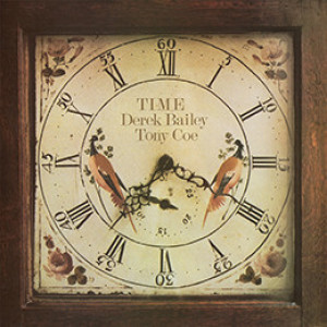 Derek Bailey & Tony Coe - TIME