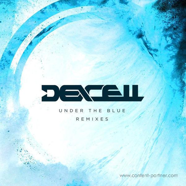 Dexcell - Under The Blue - Remixes